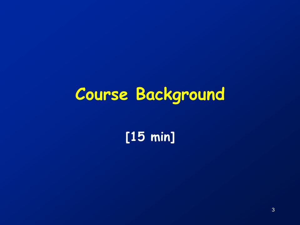 Course Background [15 min]